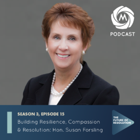 Episode 3.15:  Building Resilience, Compassion & Resolution: Hon. Susan Forsling