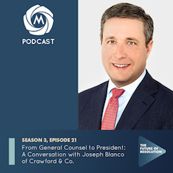 Episode 3.21: From General Counsel to President: A Conversation with Joseph Blanco of Crawford & Co.